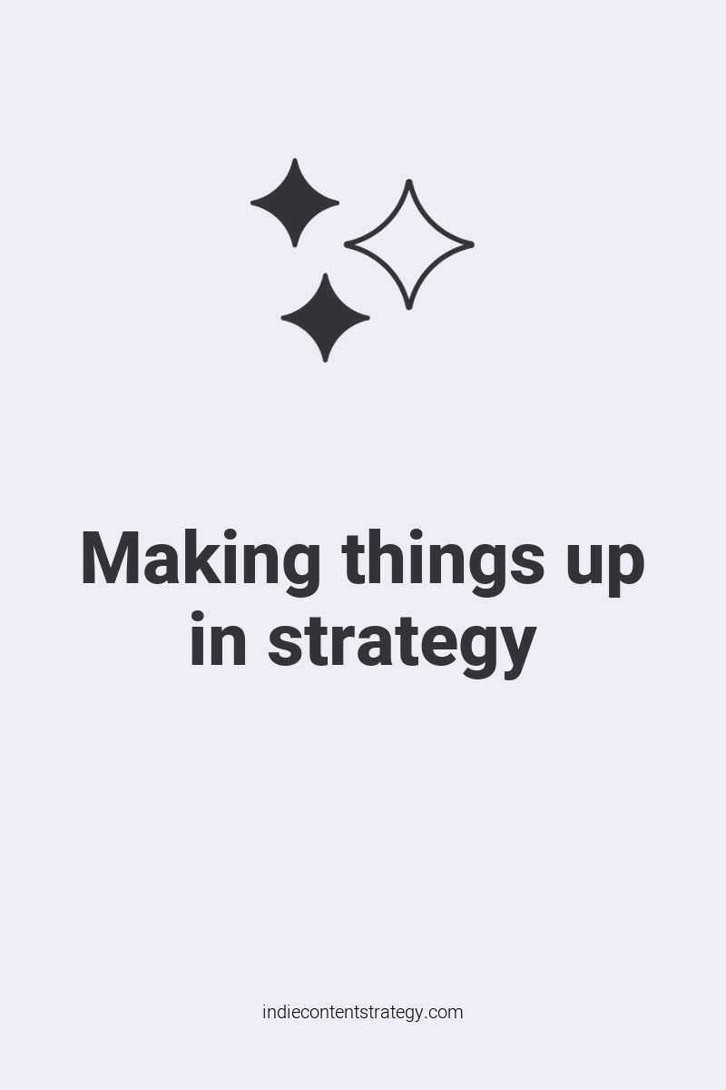 Making things up in strategy