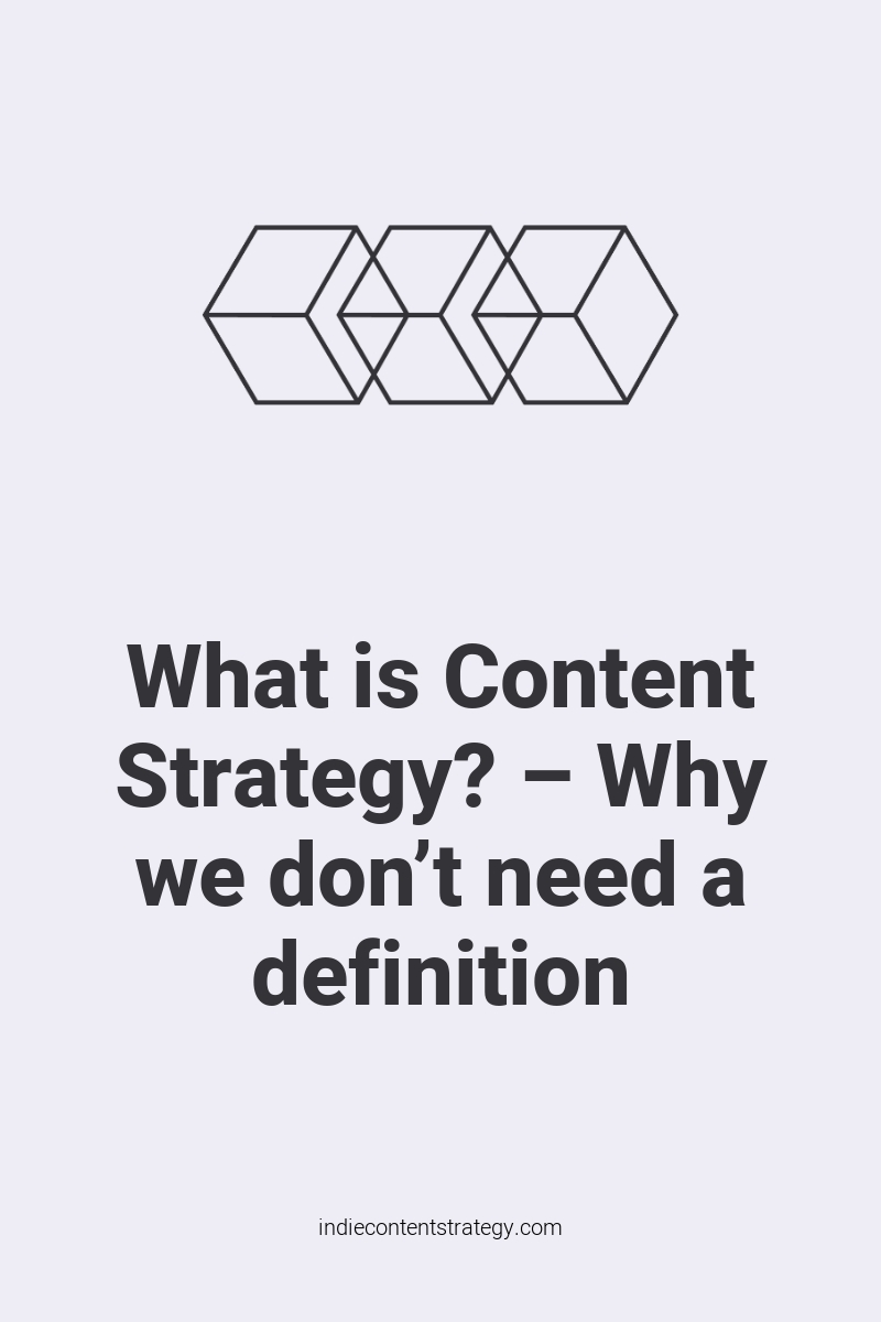 What is Content Strategy? – Why we don't need a definition
