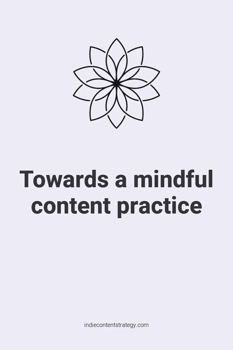 Towards a mindful content practice