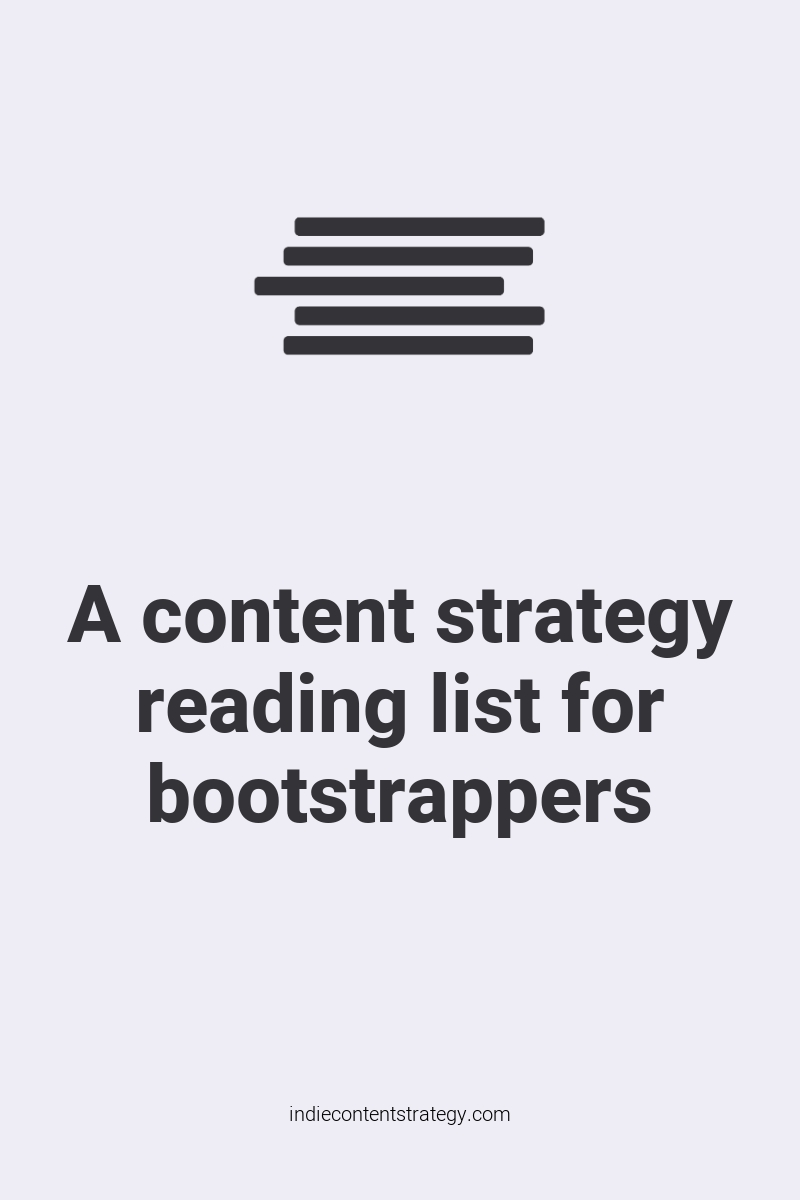 A content strategy reading list for bootstrappers