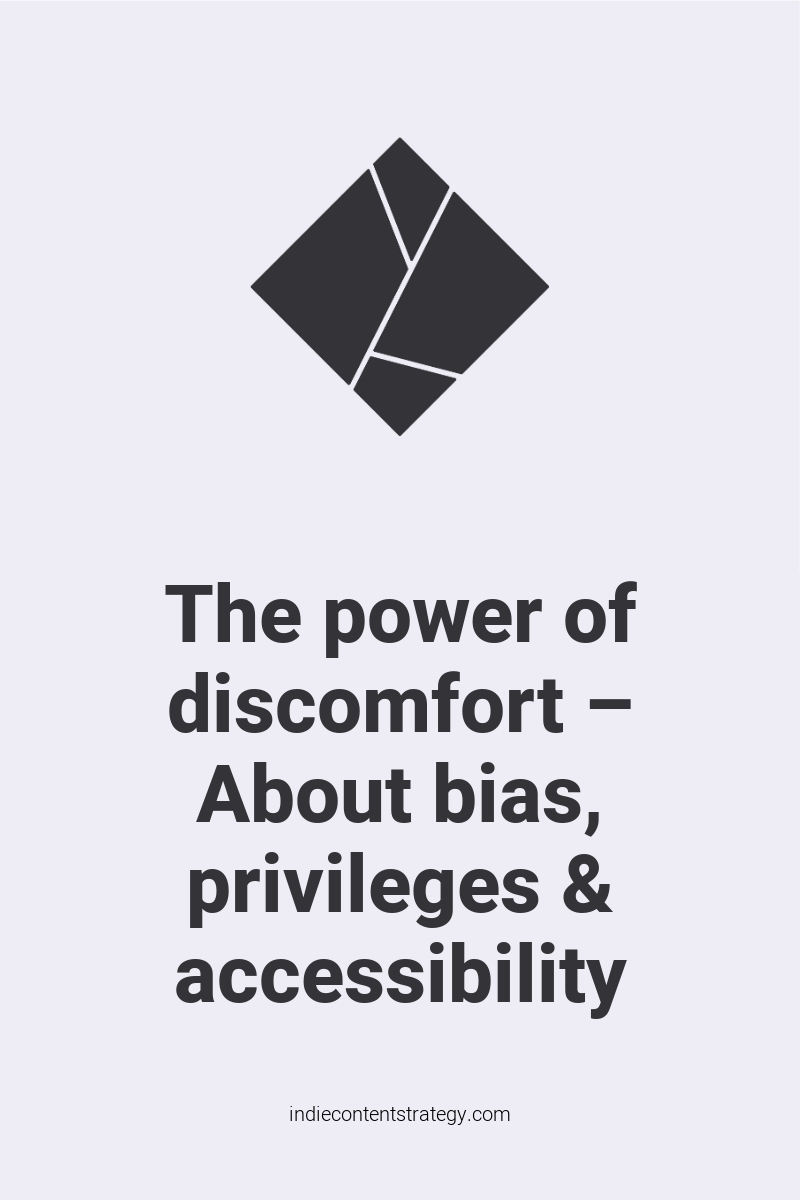 The power of discomfort – About bias, privileges & accessibility