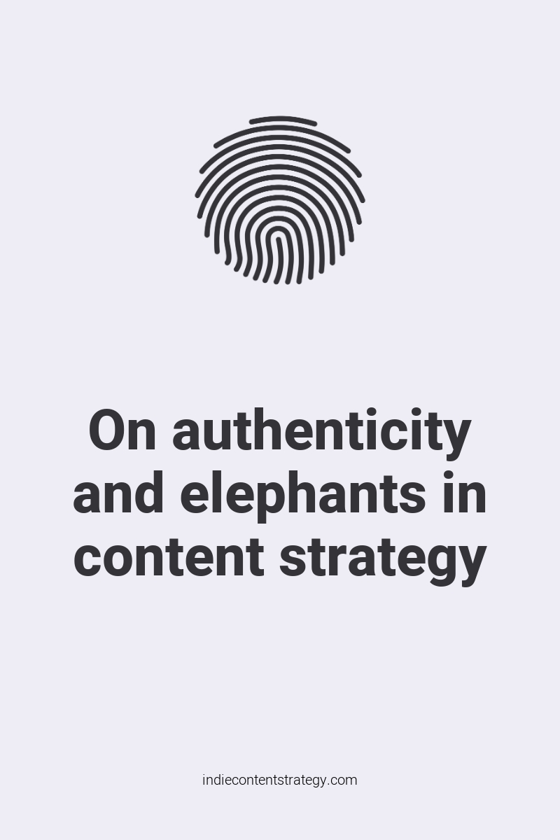 On authenticity and elephants in content strategy