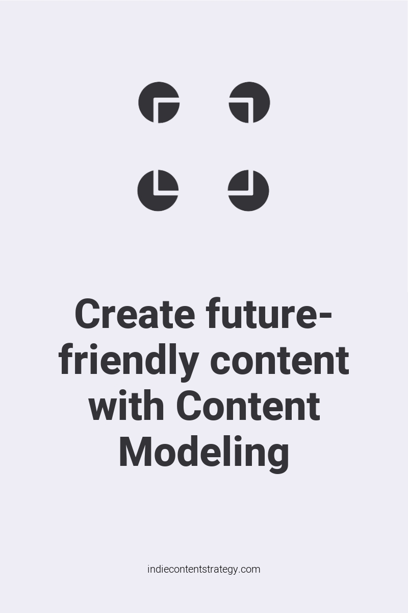Create future-friendly content with Content Modeling